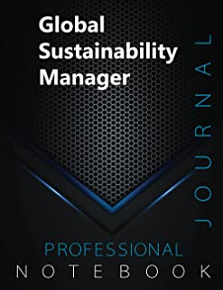Global Sustainability Manager Notebook, Professional Journal, Office Writing Notebook, Daily Notes & Action Items Noteboo...