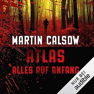 Alles auf Anfang     Atlas 1              Autor:                                                                                                                                 Martin Calsow                               Sprecher:                                                                                                                                 Wolfgang Wagner                      Spieldauer: 7 Std. und 9 Min.     688 Bewertungen     Gesamt 4,4