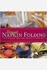 Victoria Elegant Napkin Folding: Creative Ideas for a Beautiful Table Paperback