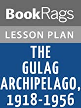 Lesson Plans The Gulag Archipelago, 1918-1956