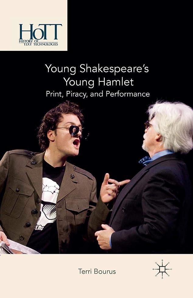 殺します現代治療Young Shakespeare's Young Hamlet: Print, Piracy, and Performance (History of Text Technologies)