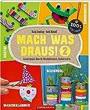 Mach was draus! 2: Kreativ geniale Ideen für Wäscheklammern, Eisstiele und Co. (100% selbst...