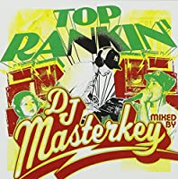 TOP RANKIN' MIXED BY DJ MASTERKEY