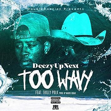 Too Wavy (feat. Trilly Polk)