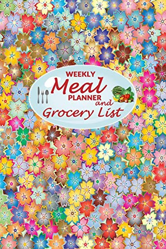 Weekly Meal Planner and Grocery List: 52 Weeks of Food Menu Prep with Grocery Shopping List, Recipe pages Notebook Size 6x9 in | Colorful Flowers Print