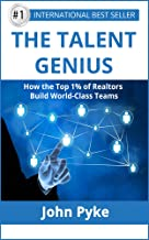 The Talent Genius: How The Top 1% of Realtors Build World-Class Teams
