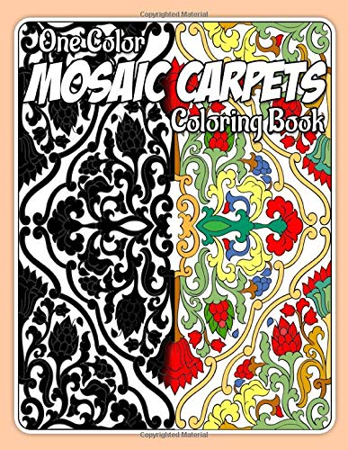 Mosaic Carpets Coloring Book: For Adult 3D Coloring Book with Amazing Mosaic Carpets, Fun, Easy, and Best Gift Ideas for Relaxation and Stress Relief: One Color or many colors you can use (cover 9)