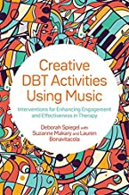 Creative DBT Activities Using Music: Interventions for Enhancing Engagement and Effectiveness in Therapy
