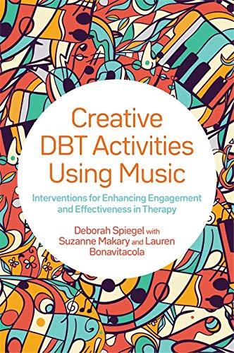 Spiegel, D: Creative DBT Activities Using Music
