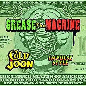 Grease the Machine