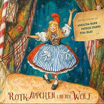 Rotkäppchen und der Wolf (mit den Stimmen von Angelika Mann, Patrick Stanke, Tina Haas u.a.)