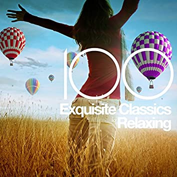 100 Exquisite Classics for Relaxing