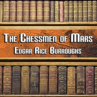The Chessmen of Mars                   By:                                                                                                                                 Edgar Rice Burroughs                               Narrated by:                                                                                                                                 Peter Delloro                      Length: 9 hrs and 19 mins     48 ratings     Overall 4.3