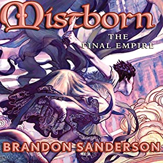 The Final Empire     Mistborn Book 1              Written by:                                                                                                                                 Brandon Sanderson                               Narrated by:                                                                                                                                 Michael Kramer                      Length: 24 hrs and 39 mins     684 ratings     Overall 4.8