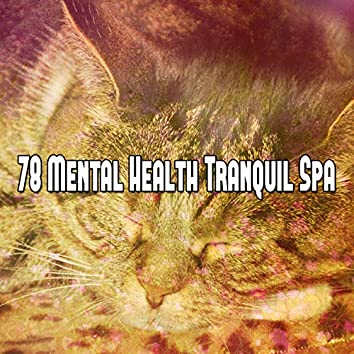 78 Mental Health Tranquil Spa