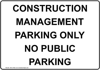 Construction Management Parking Only No Public Parking Sign, White 10x7 in. Plastic for Worksite by ComplianceSigns