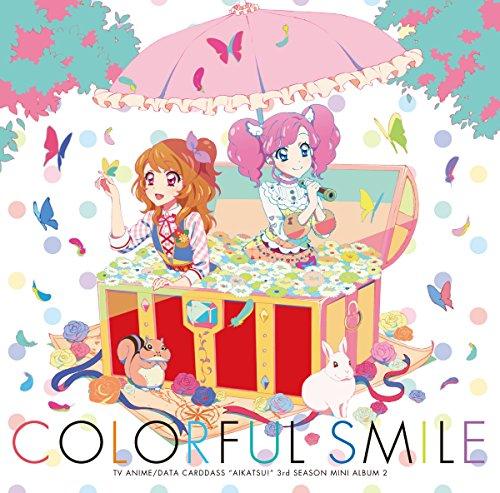 TVアニメ/データカードダス「アイカツ!」3rdシーズン挿入歌ミニアルバム2「Colorful Smile」の詳細を見る