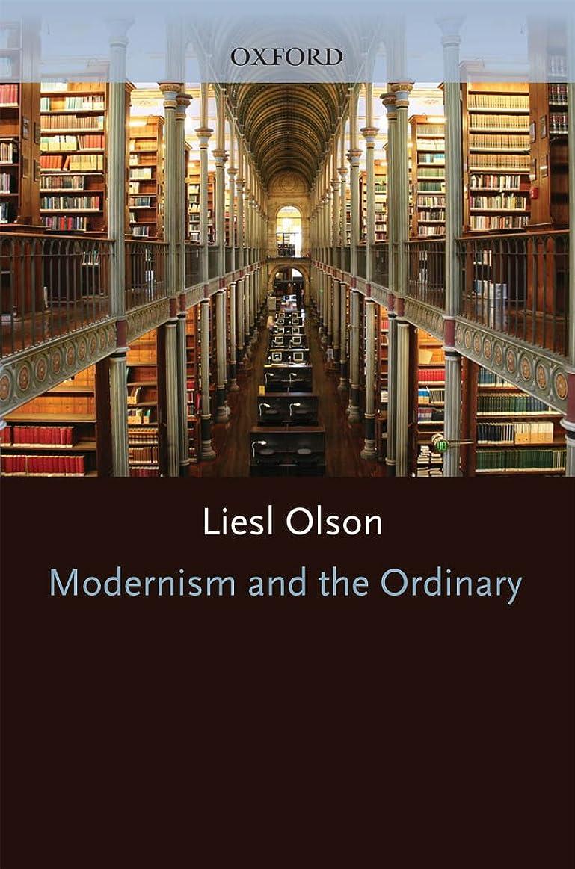 特徴づける説得出会いModernism and the Ordinary (English Edition)