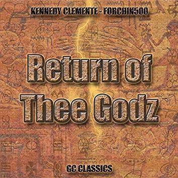 Return of Thee Godz