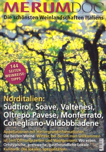 Merum Doc: Die schönsten Weinlandschaften Italiens