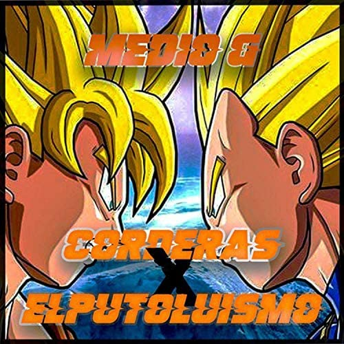 Corderas feat. Elputoluismo