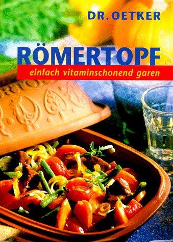 Römertopf, Nr.1, Einfach vitaminschonend garen