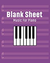 """Blank Sheet Music For Piano: Blank Sheet Music Notebook For Piano / 8"""" x 10"""" / 5 Staves Per Page / 100 pages"""