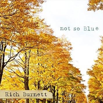 Not so Blue