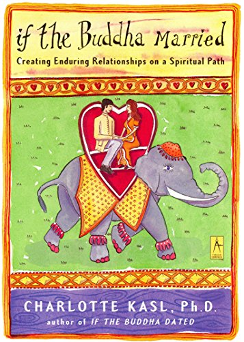 If the Buddha Married: Creating Enduring Relationships on a Spiritual Path (Compass)