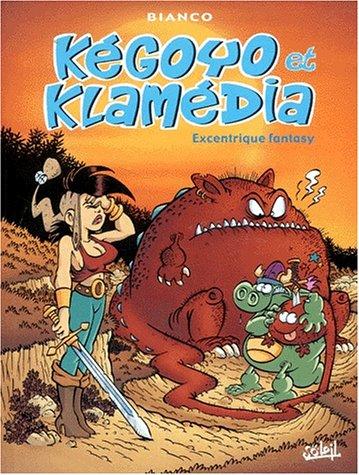 Kegoyo et Klamedia, Excentrique fantasy