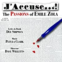 J'Accuse...! - The Passions of Emile Zola - Studio Cast Recording