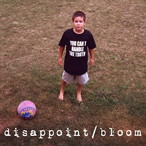 Disappoint and Bloom