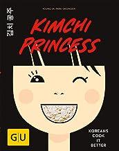 Kimchi Princess: Koreans cook it better (GU Autoren-Kochbüc