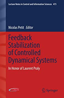 Feedback Stabilization of Controlled Dynamical Systems: In Honor of Laurent Praly