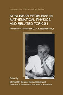 Nonlinear Problems in Mathematical Physics and Related Topics I: In Honor of Professor O. A. Ladyzhenskaya