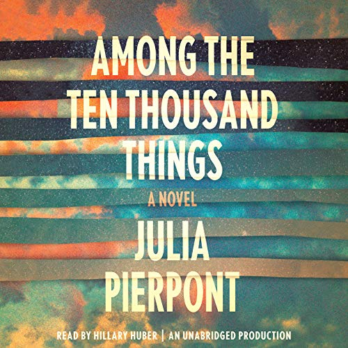 Among the Ten Thousand Things audiobook cover art