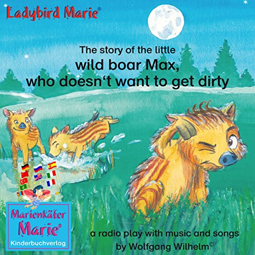 The story of the little wild boar Max, who doesn't want to get dirty Titelbild