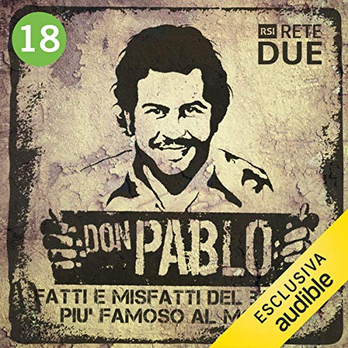 Don Pablo 18: Fatti e misfatti del bandito più famoso del mondo audiobook cover art