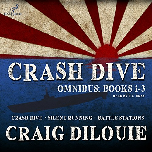 Crash Dive, Omnibus: Books 1-3                   By:                                                                                                                                 Craig DiLouie                               Narrated by:                                                                                                                                 R. C. Bray                      Length: 14 hrs and 52 mins     203 ratings     Overall 4.8