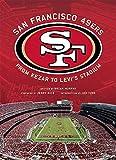 San Francisco 49ers: From Kezar to Levi's Stadium