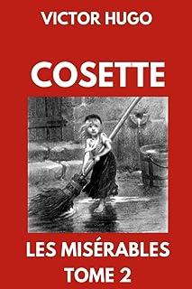 Cosette   Les Misérables Tome 2: Édition Collector Annotée