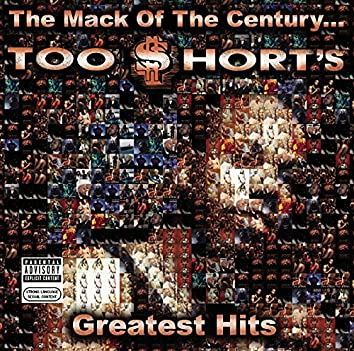 The Mack of the Century...Too $hort's Greatest Hits