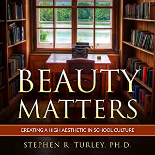 Beauty Matters: Creating a High Aesthetic in School Culture audiobook cover art