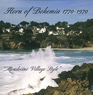 Horn of Bohemia 1770-1970-Mendocino Village Style