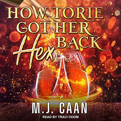 How Torie Got Her Hex Back Audiobook By M.J. Caan cover art