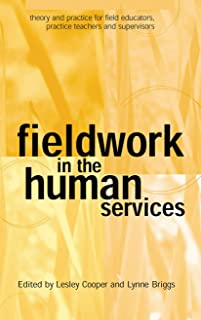 Fieldwork in the Human Services: Theory and practice for field educators, practice teachers and supervisors