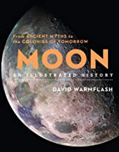 Moon: An Illustrated History: From Ancient Myths to the Colonies of Tomorrow