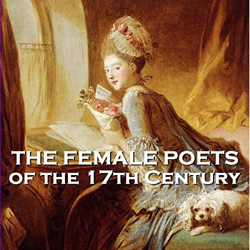 The Female Poets of the Seventeeth Century, Volume 1 cover art