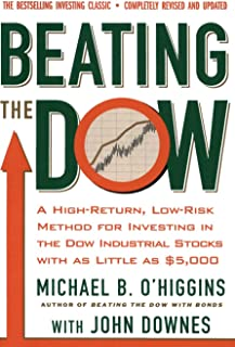 Beating the Dow Revised Edition: A High-Return, Low-Risk Method for Investing in the Dow Jones Industrial Stocks with as L...