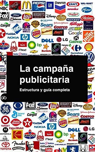 La campaña publicitaria. Estructura y guía completa. eBook: Casé Pojomosky, Matías: Amazon.es: Tienda Kindle